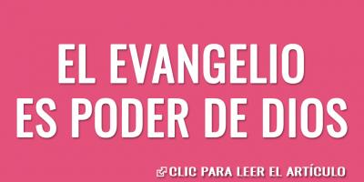 El evangelio es poder de Dios