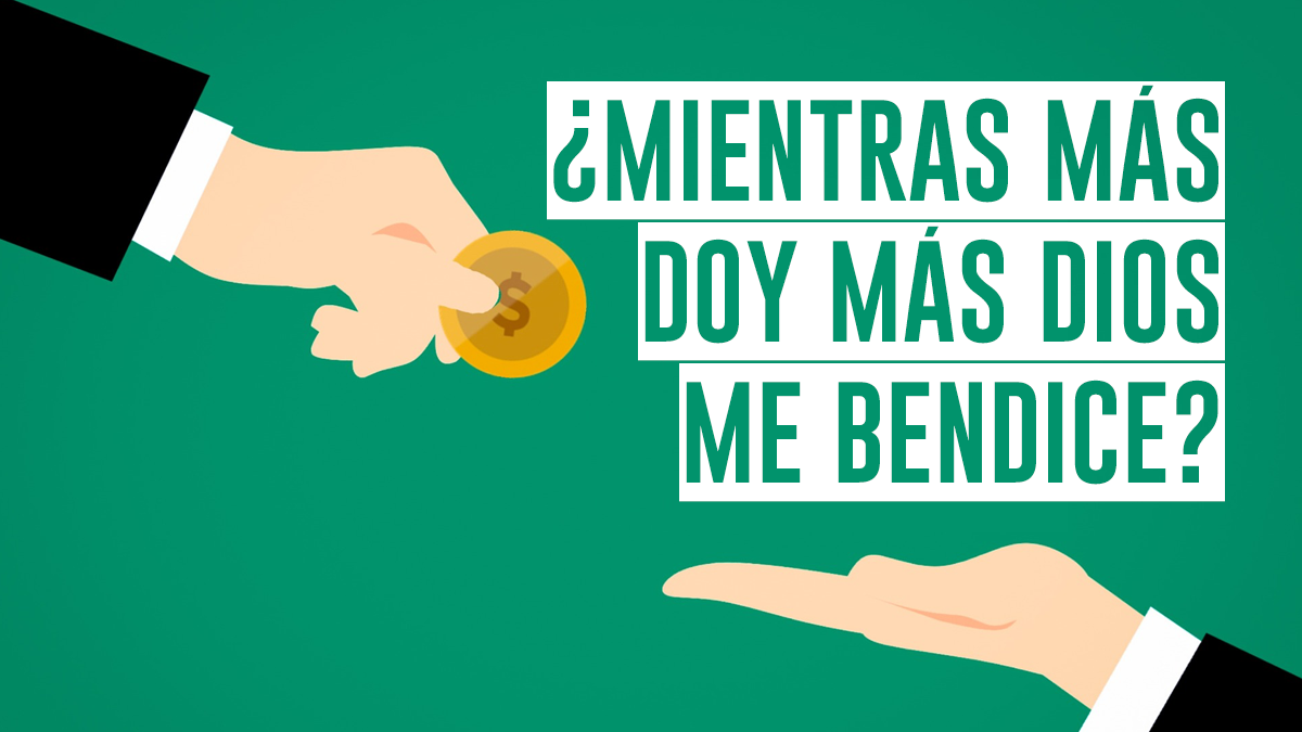 MIENTRAS MAS DOY MAS DIOS ME BENDICE
