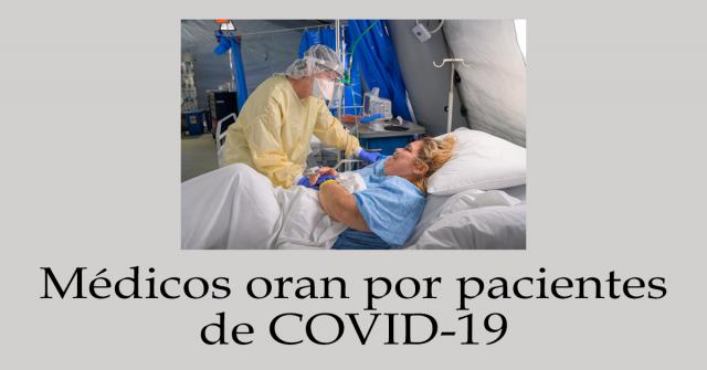 Médicos oran por pacientes con covid-19