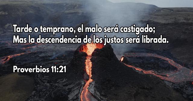 Tarde o temprano, el malo será castigado; Mas la descendencia de los justos será librada