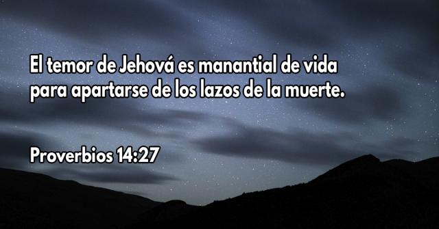 El temor de Jehová es manantial de vida para apartarse de los lazos de la muerte