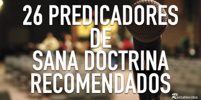 26 predicadores de sana doctrina recomendados