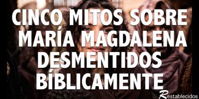 cinco mitos sobre maria magdalena