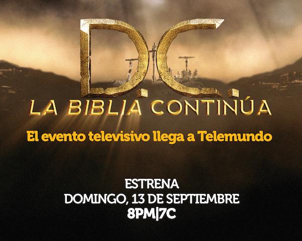 D.C.: La Biblia Continúa a estrenarse en Telemundo este domingo 13 de septiembre