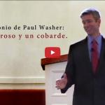 Lee y escucha el testimonio de Paul Washer: Un mentiroso y un cobarde