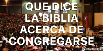 que dice la biblia acerca de congregarse