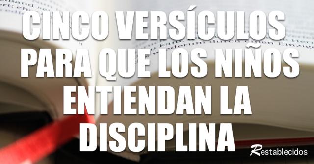 cinco versiculos para que los ninos entiendan la disciplina