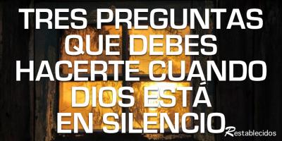 tres preguntas que debes hacerte cuando dios esta en silencio