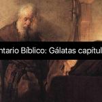 Un comentario sobre Gálatas capítulo 1:1-5