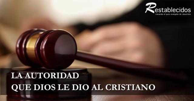 la autoridad que Dios le dio al cristiano
