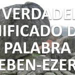 ¿Qué significa Eben-ezer?