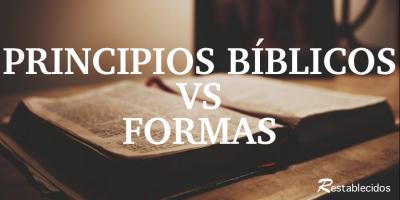 principios biblicos vs formas