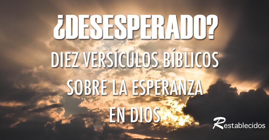 Versiculos De La Biblia De Fe: 10 Versos Bíblicos Sobre La Esperanza En Dios