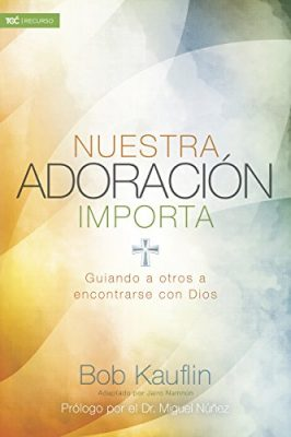 Nuestra adoración importa: Guiando a otros a encontrarse con Dios