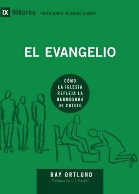 El Evangelio (The Gospel) - 9Marks (Edificando Iglesias Sanas)
