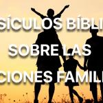 Diez versículos Bíblicos sobre relaciones familiares