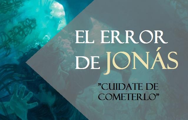 """El gran error de Jonás: """"cuídate de cometerlo"""""""