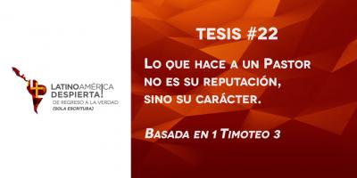 tesis-22-lo-que-hace-a-un-pastor-no-es-su-reputacion-es-su-caracter