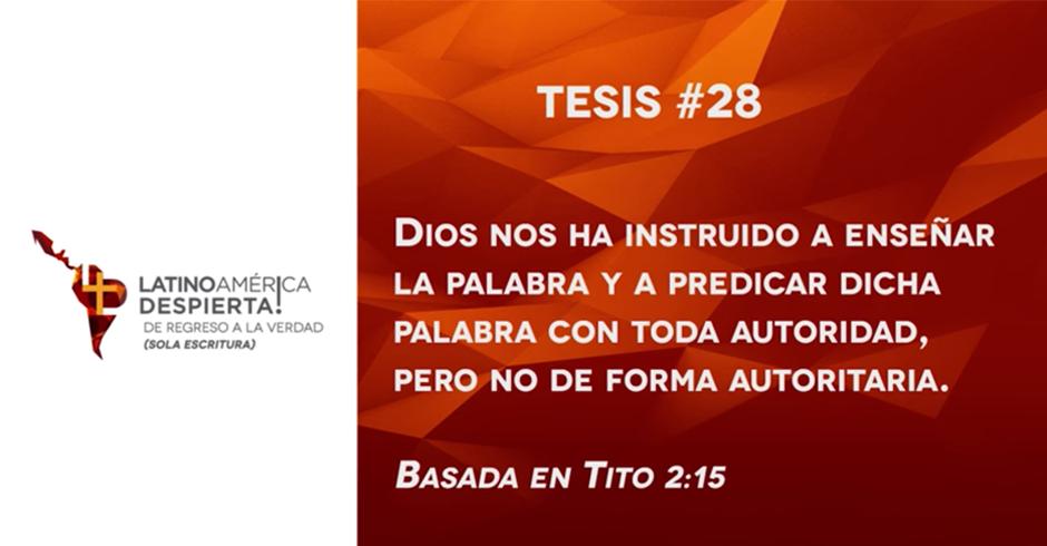 tesis 28 dios nos ha instruido para predicar con autoridad y no de manera autoritaria