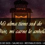 Mi alma tiene sed de Dios, mi carne le anhela