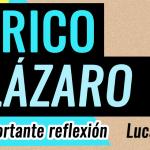 El rico y Lázaro – Lucas 16