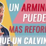 Paul Washer: Un arminiano puede ser más reformado que los calvinistas