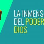 La inmensidad del poder de Dios