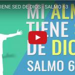 [VIDEO] Mi alma tiene sed de Dios – Salmo 63
