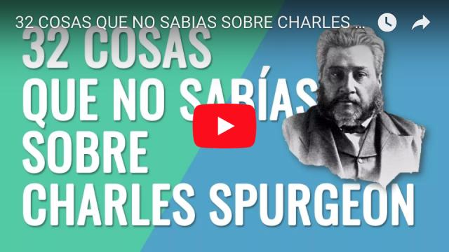 32 Cosas que no sabías sobre Charles Spurgeon