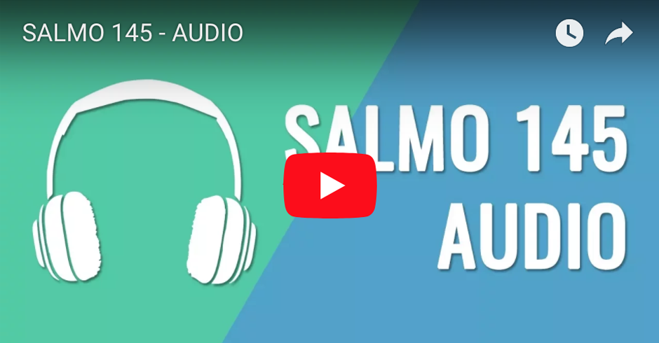 SALMO 145 - AUDIO