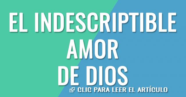 el amor indescriptible de Dios