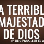 La terrible majestad de Dios