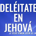 Deléitate en Jehová