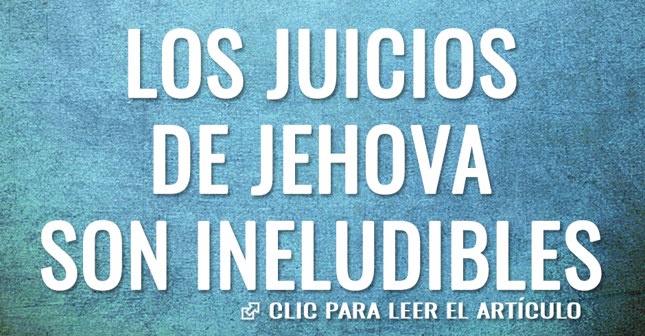 los juicios de jehova son ineludibles