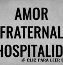 Amor fraternal y hospitalidad
