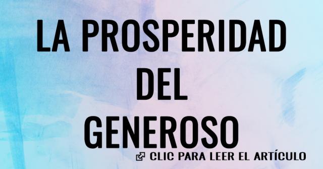 LA PROSPERIDAD DEL GENEROSO