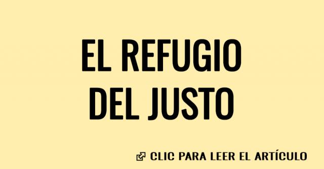 EL REFUGIO DEL JUSTO