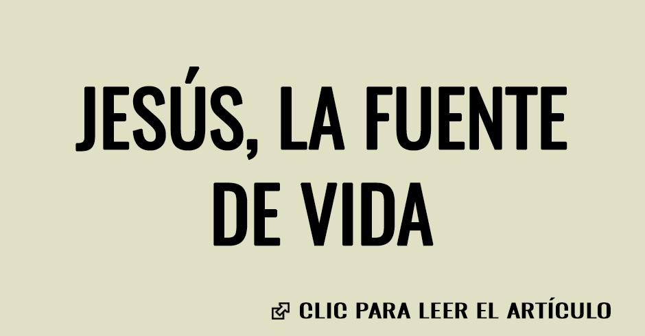 JESUS LA FUENTE DE VIDA