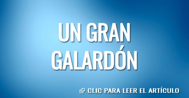 UN GRAN GALARDON