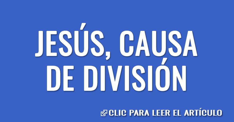 Jesús, causa de división