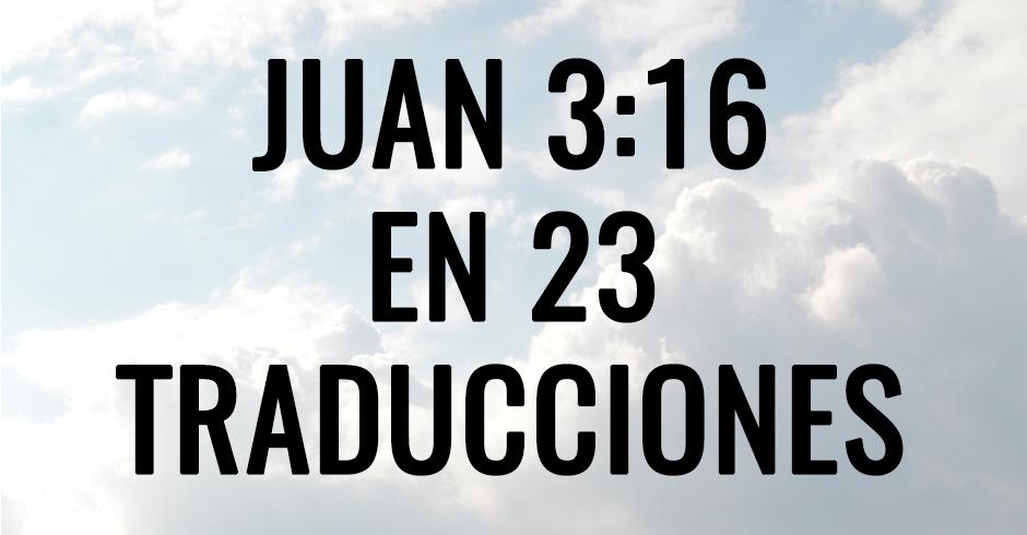 Juan 3-16 en 23 traducciones