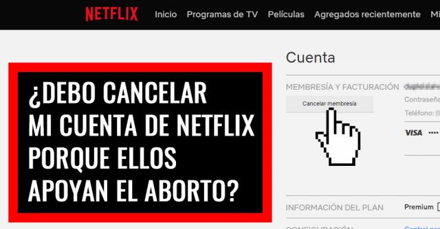 Debo cancelar mi cuenta de Netflix porque ellos apoyan el ab0rto