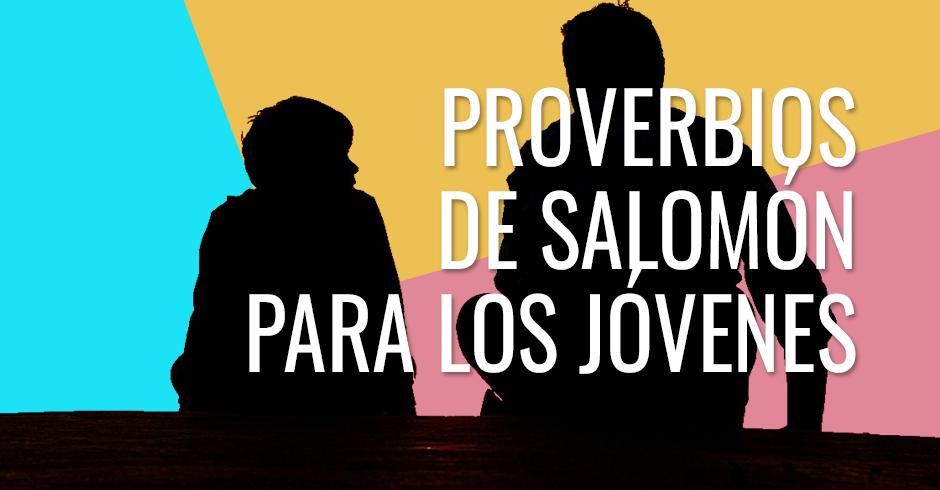 Proverbios de Salomón para los jóvenes