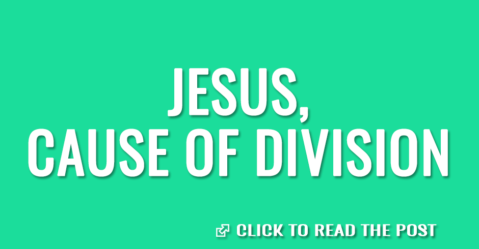 Jesus, cause of division