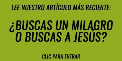 Buscas un milagro o buscas a Jesús