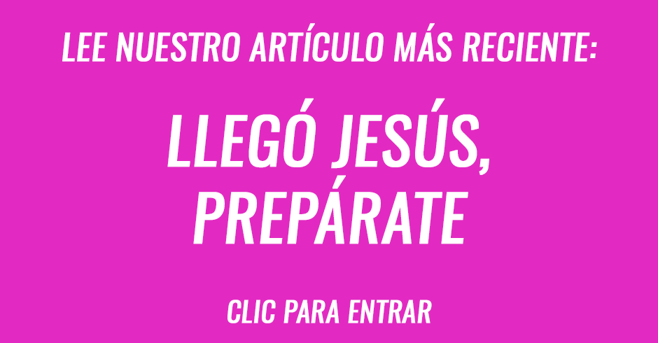 Llegó Jesús, prepárate