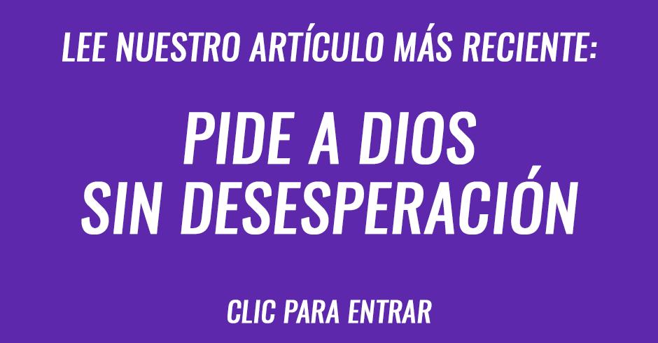 Pide a Dios sin desesperación
