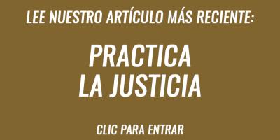 Si eres justo, practica la justicia así como el Señor lo hace contigo
