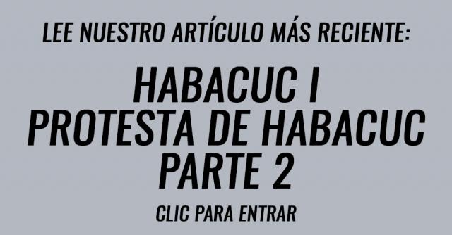 Habacuc capítulo I | Protesta de Habacuc Parte 2