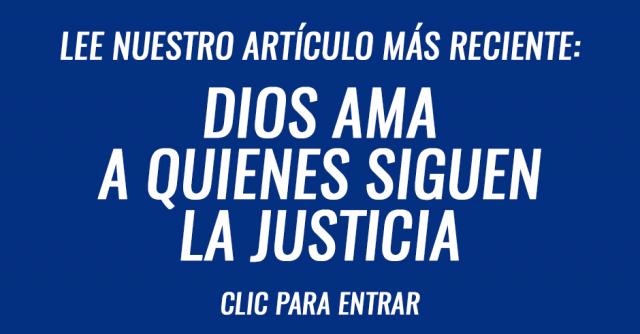 El Señor aborrece el camino de los malvados, pero ama a quienes siguen la justicia